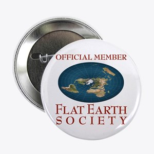 """Flat Earth Society - 2.25"""" Button"""