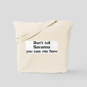 Don't tell Savanna Tote Bag