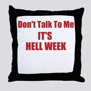 Its HELL WEEK Throw Pillow