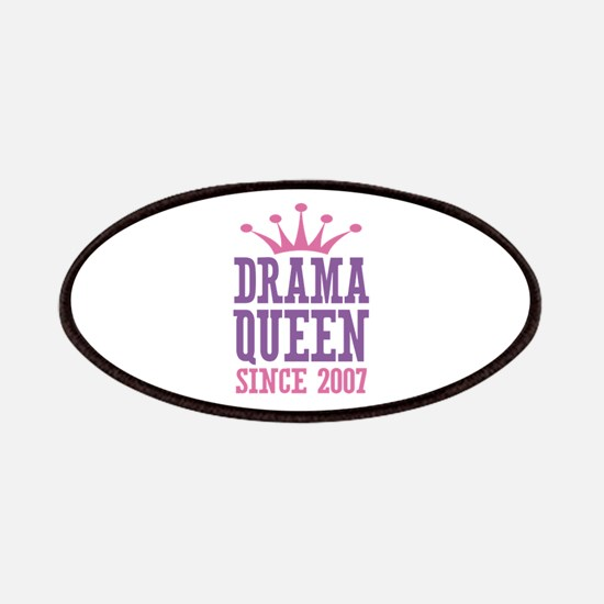 Drama Queen Since 2007 Patches