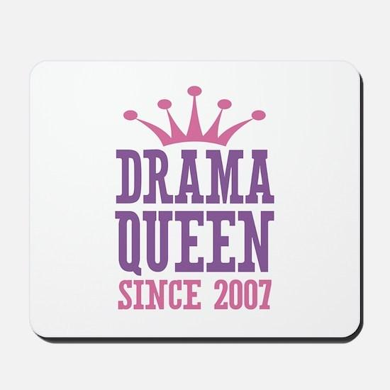 Drama Queen Since 2007 Mousepad