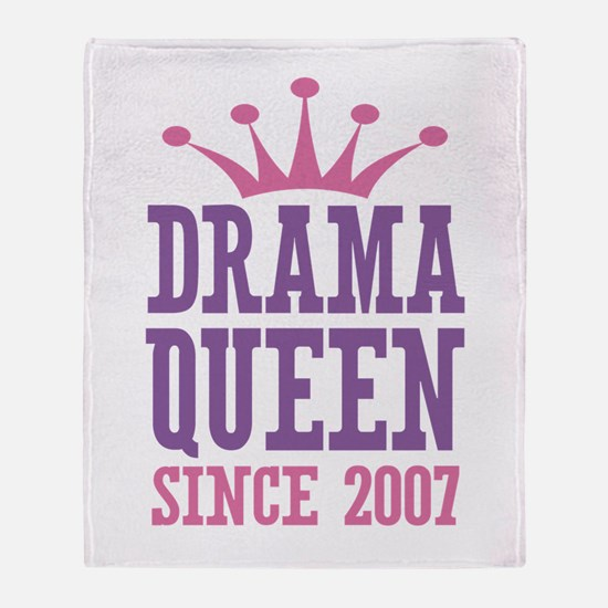 Drama Queen Since 2007 Throw Blanket