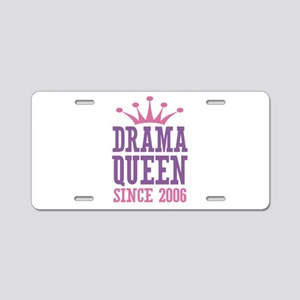 Drama Queen Since 2006 Aluminum License Plate