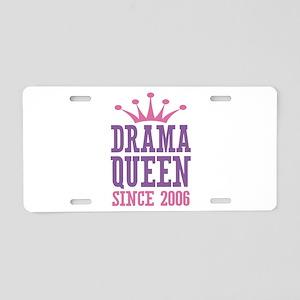 Drama Queen Since 2006 Aluminum License Plate