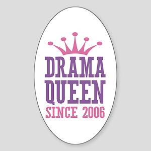 Drama Queen Since 2006 Sticker (Oval)