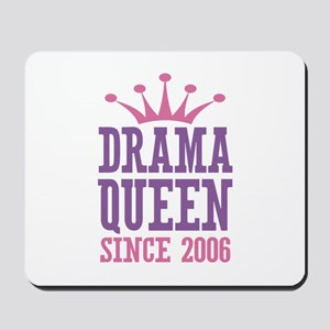 Drama Queen Since 2006 Mousepad