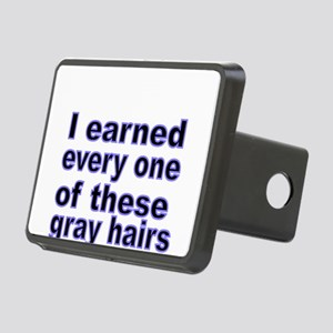 I earned every one of these gray hairs Hitch Cover