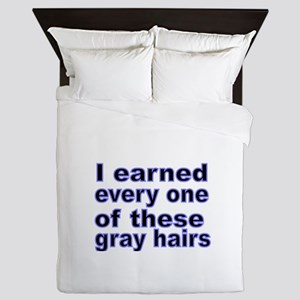 I earned every one of these gray hairs Queen Duvet