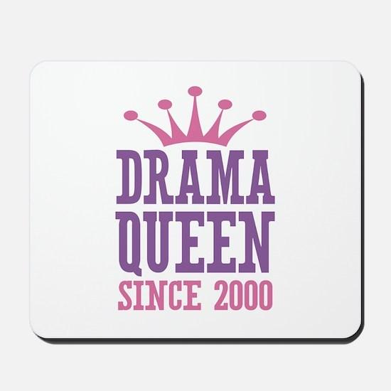 Drama Queen Since 2000 Mousepad