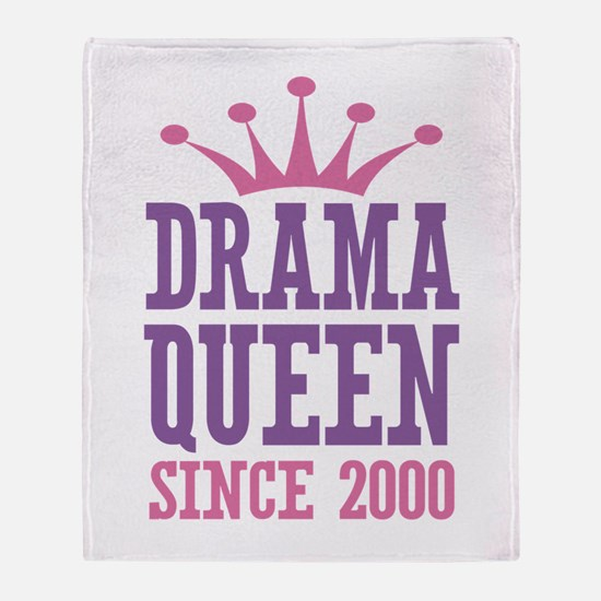 Drama Queen Since 2000 Throw Blanket