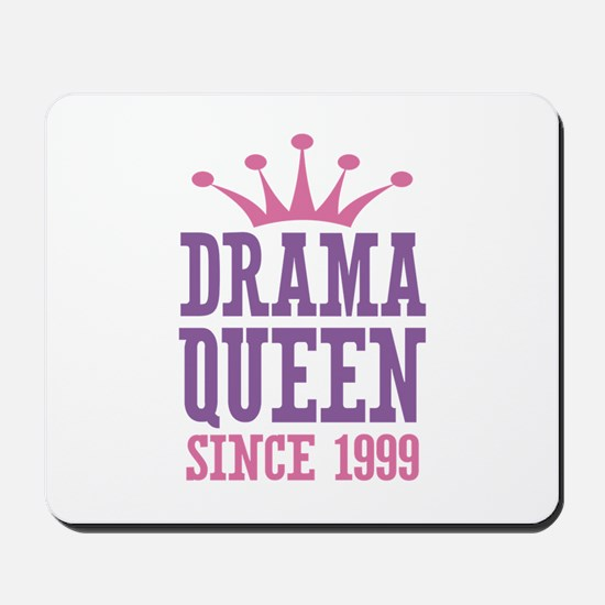 Drama Queen Since 1999 Mousepad