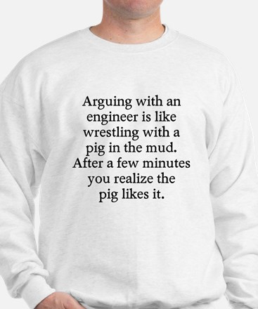 Arguing engineer Sweatshirt