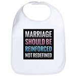 Marriage Should Be Reinforced Bib