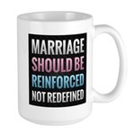 Marriage Should Be Reinforced Mug