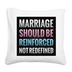 Marriage Should Be Reinforced Square Canvas Pillow