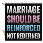 Marriage Should Be Reinforced Shower Curtain
