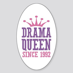 Drama Queen Since 1992 Sticker (Oval)