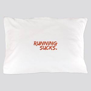 Running Sucks Pillow Case