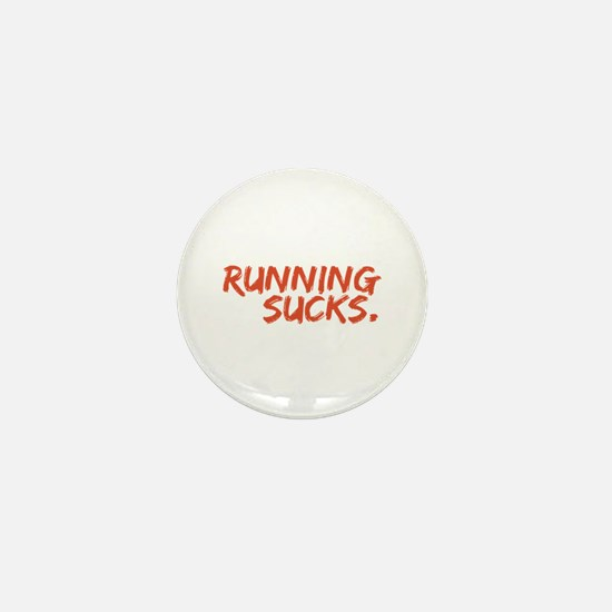 Running Sucks Mini Button