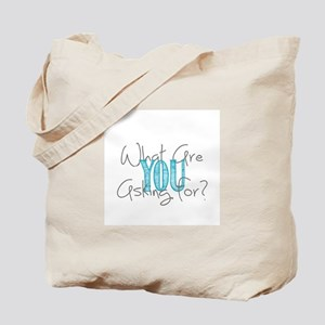 What are you asking for? Tote Bag