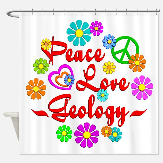 Peace Love Geology Shower Curtain