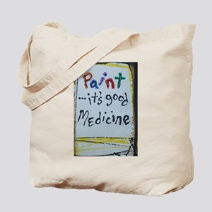 paint...it's good medicine Tote Bag
