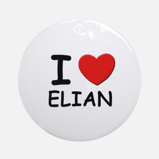 I love Elian Ornament (Round)