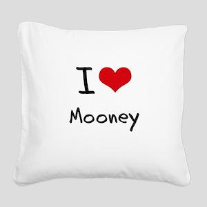 I Love Mooney Square Canvas Pillow