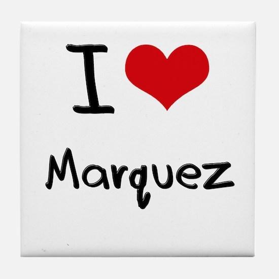 I Love Marquez Tile Coaster