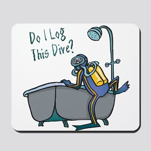 Do I Log This Dive? Mousepad