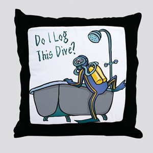 Do I Log This Dive? Throw Pillow
