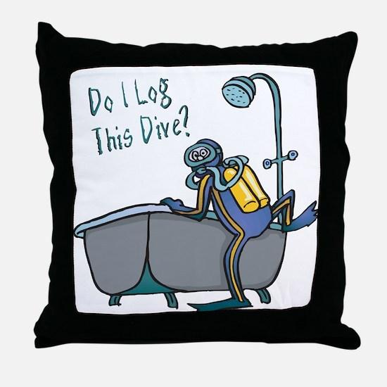 Do I Log This Dive? Throw Pillow