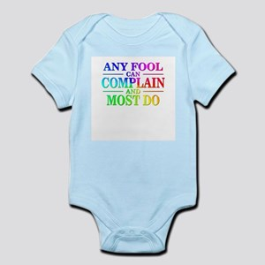 Sayings: Any Fool Can Complain Infant Bodysuit
