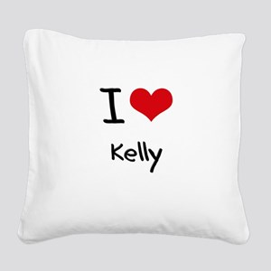 I Love Kelly Square Canvas Pillow