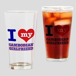 I love my Cambodian Girlfriend Drinking Glass