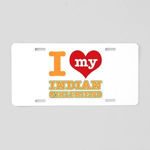 I love my Indian Girlfriend Aluminum License Plate