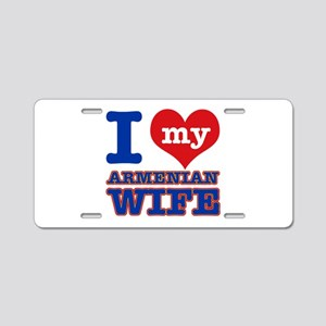 I love my Armenian Wife Aluminum License Plate
