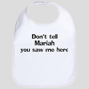Don't tell Mariah Bib
