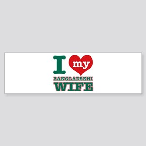 I love my Bangladeshi Wife Sticker (Bumper)