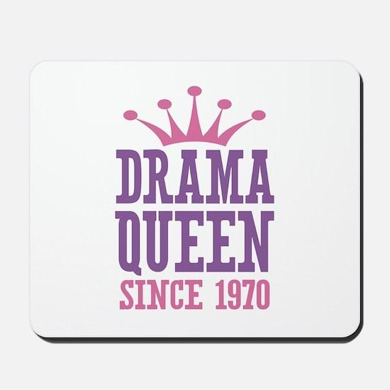 Drama Queen Since 1970 Mousepad