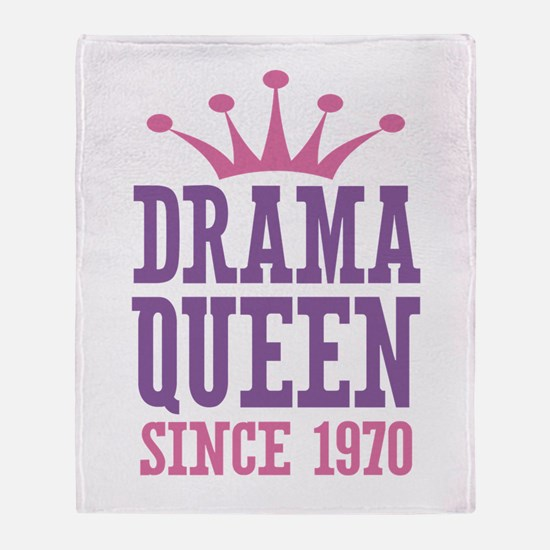 Drama Queen Since 1970 Throw Blanket