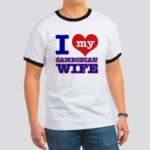 I love my Cambodian Wife Ringer T