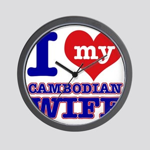I love my Cambodian Wife Wall Clock