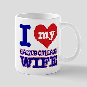 I love my Cambodian Wife Mug