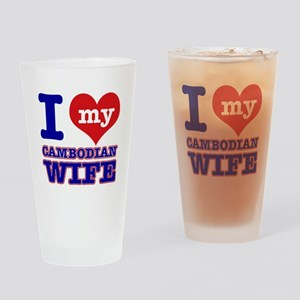 I love my Cambodian Wife Drinking Glass