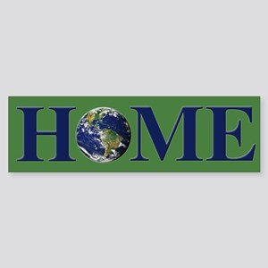 Earth is our Only Home Bumper Sticker