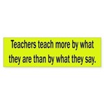 Teachers Lead by Example Bumper Sticker