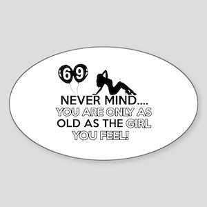 Funny 69 year old birthday designs Sticker (Oval)