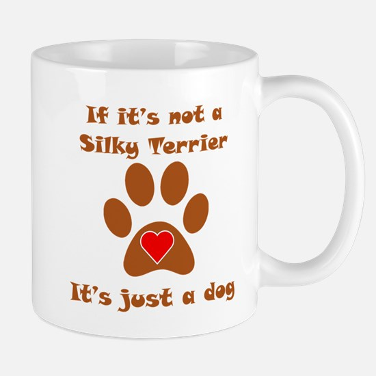 If Its Not A Silky Terrier Small Mug