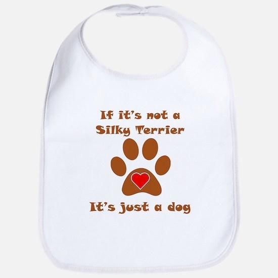 If Its Not A Silky Terrier Bib